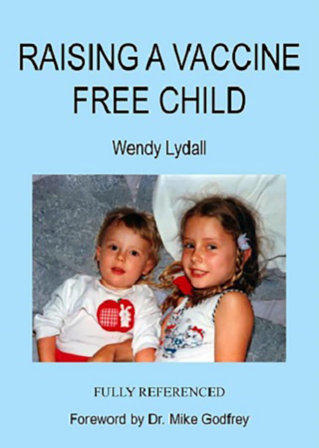 Raising A Vaccine Free Child -  by Wendy Lydall 1