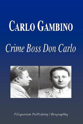 Carlo-Gambino-Crime-Boss-Don-Carlo-Biography-9781599860718